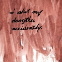 20 I shot my daughter accidently